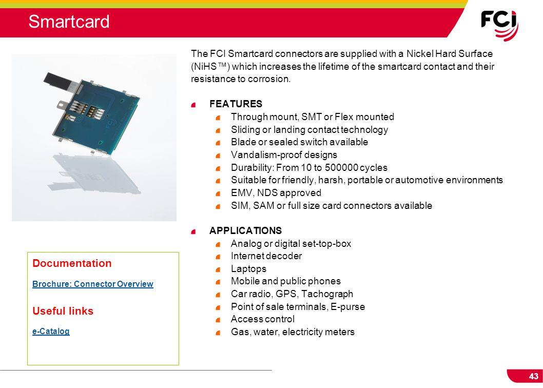Smartcard Documentation Useful links Brochure: Connector Overview