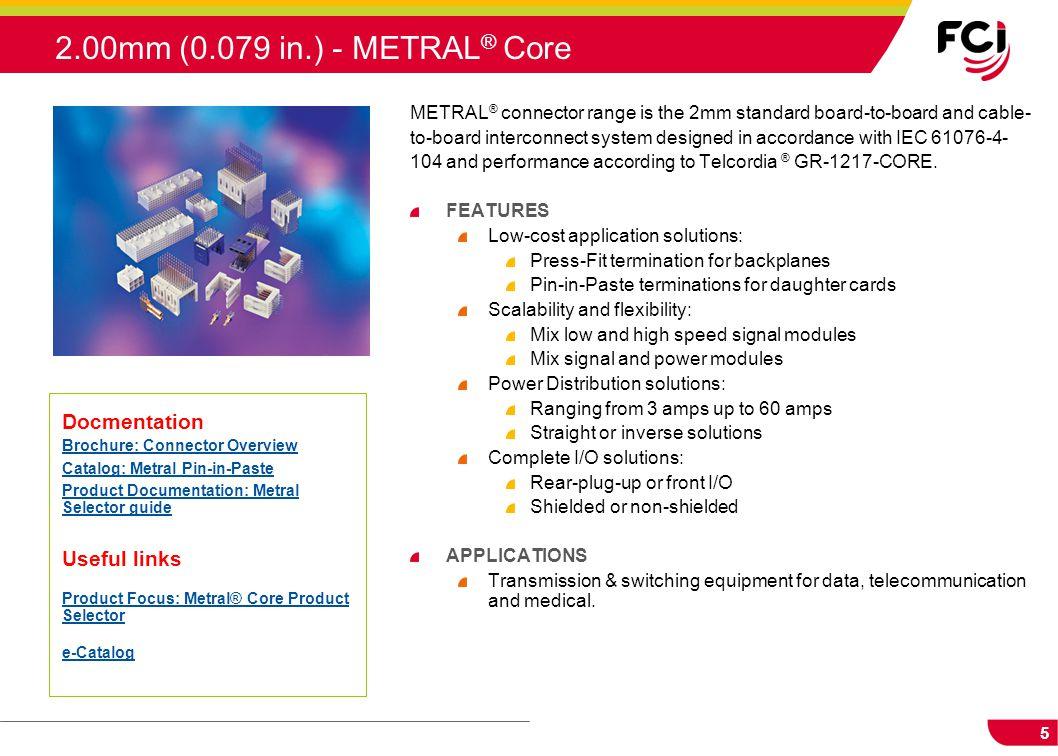 2.00mm (0.079 in.) - METRAL® Core Docmentation Useful links