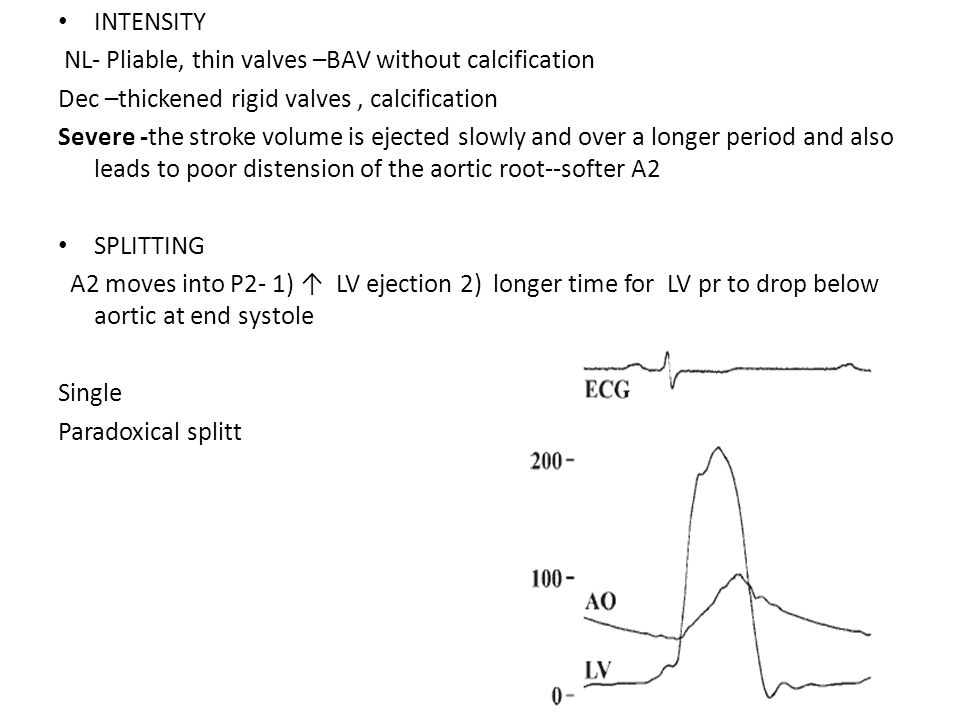 INTENSITY NL- Pliable, thin valves –BAV without calcification. Dec –thickened rigid valves , calcification.
