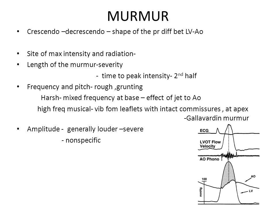 MURMUR Crescendo –decrescendo – shape of the pr diff bet LV-Ao