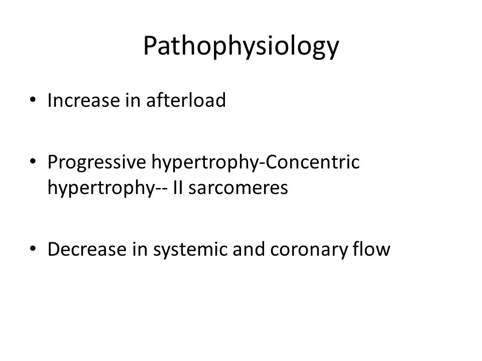 Pathophysiology Increase in afterload