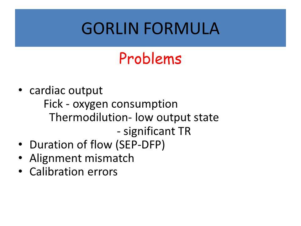 GORLIN FORMULA Problems cardiac output Fick - oxygen consumption