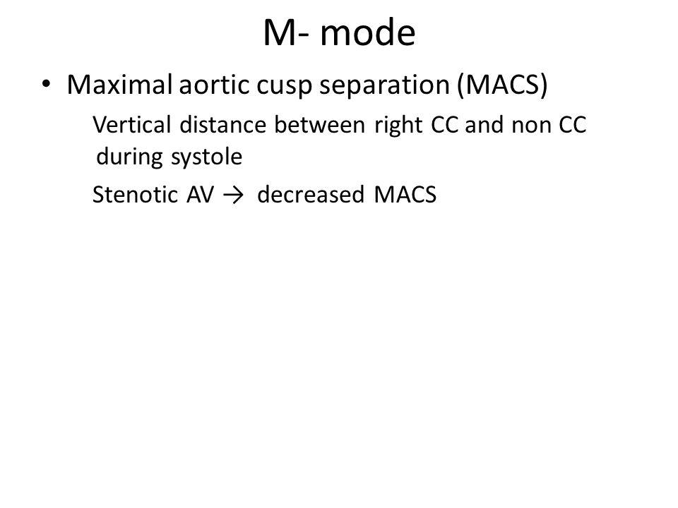 M- mode Maximal aortic cusp separation (MACS)