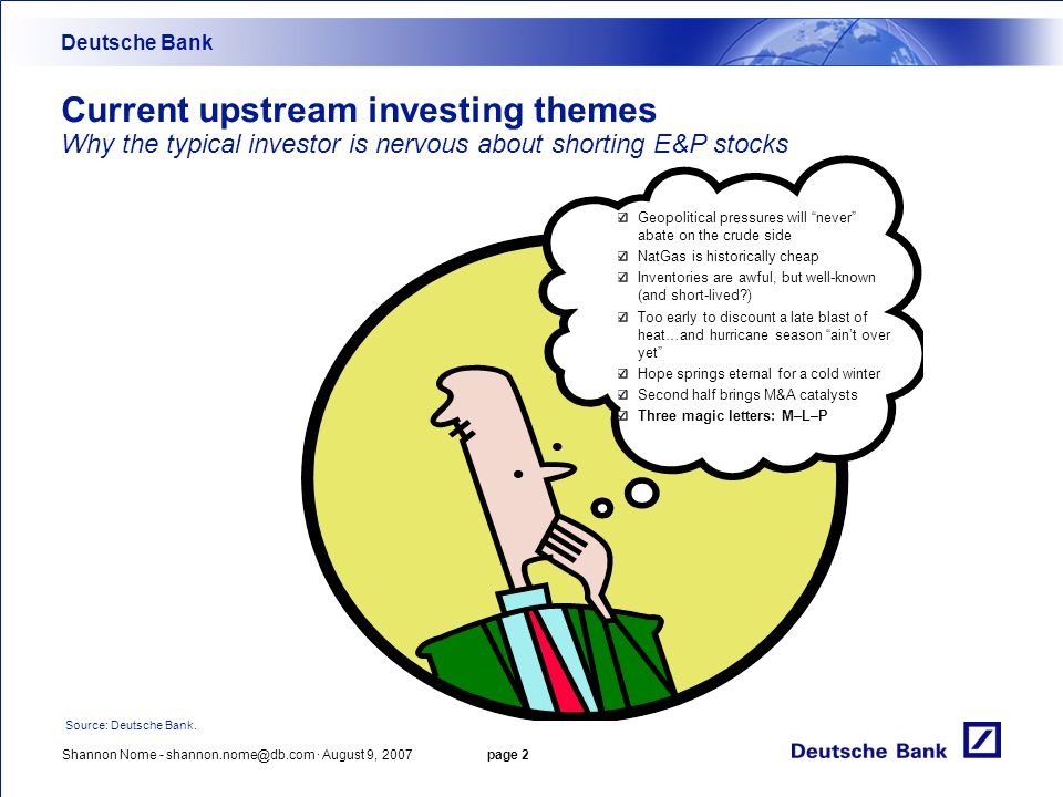 Deutsche Bank Current upstream investing themes Why the typical investor is nervous about shorting E&P stocks.