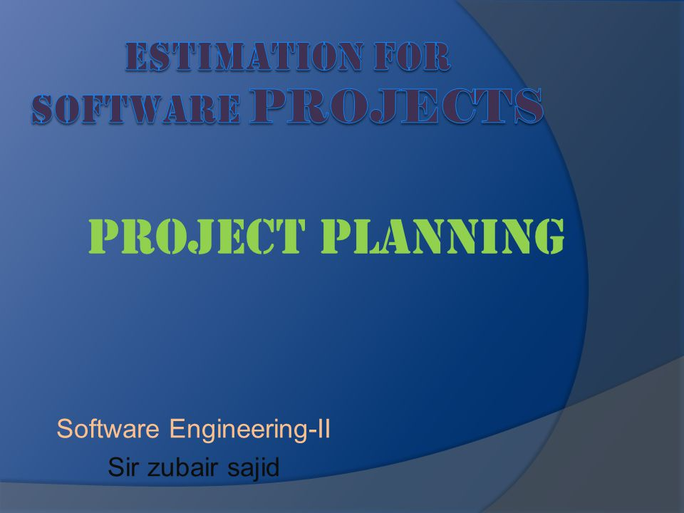Estimation for Software Projects