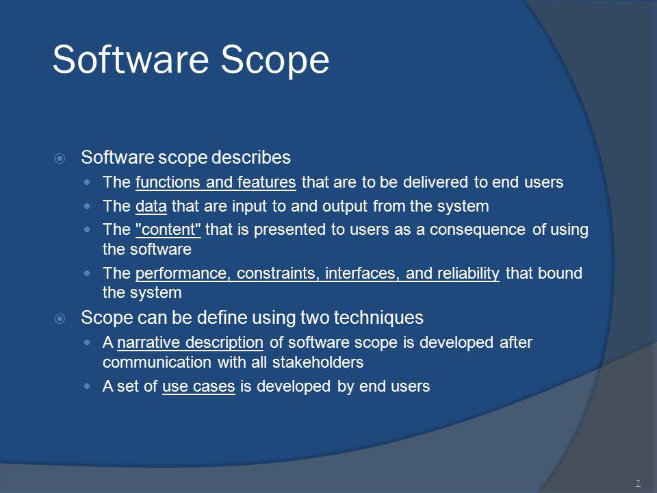 Software Scope Software scope describes