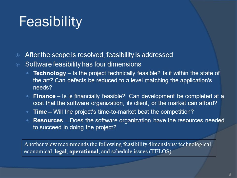 Feasibility After the scope is resolved, feasibility is addressed