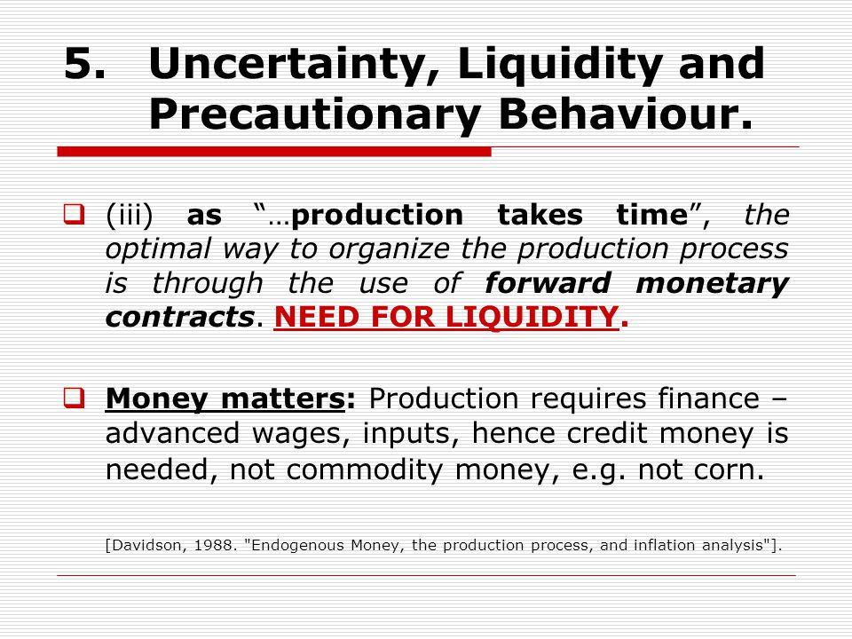 5. Uncertainty, Liquidity and Precautionary Behaviour.