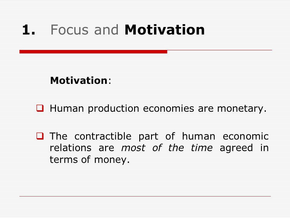 1. Focus and Motivation Motivation: