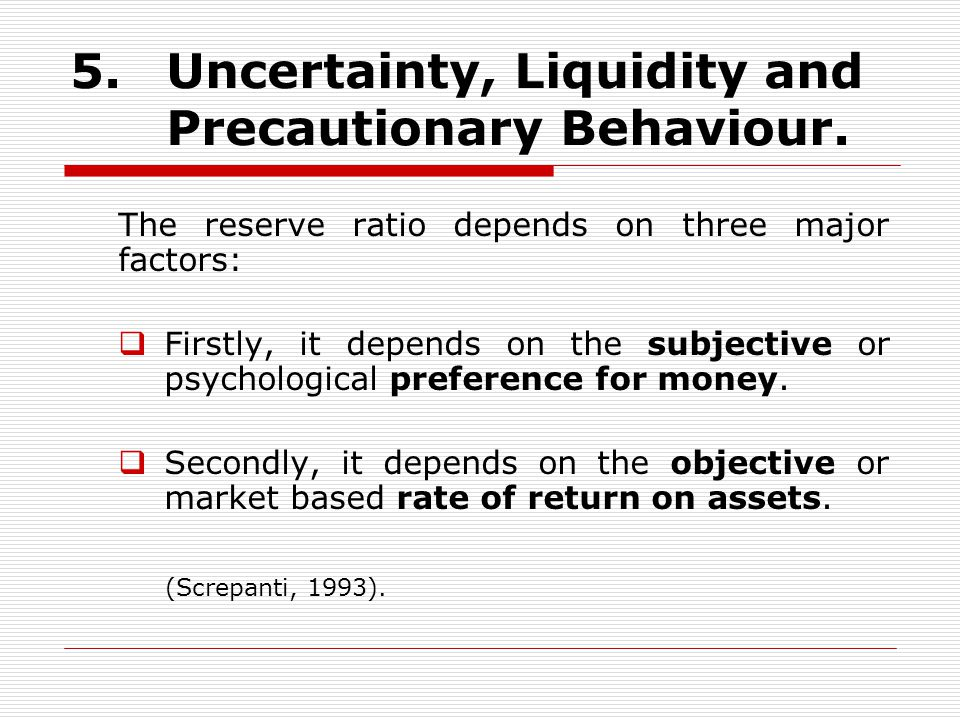 5. Uncertainty, Liquidity and Precautionary Behaviour.