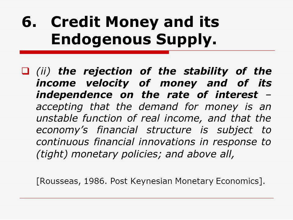 6. Credit Money and its Endogenous Supply.