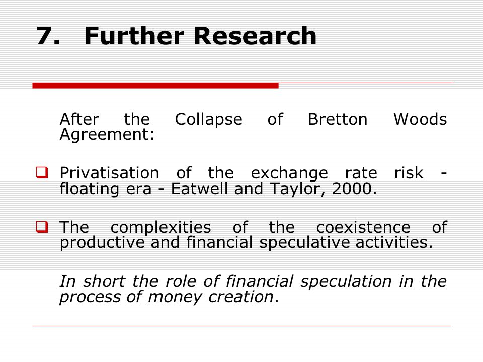 7. Further Research After the Collapse of Bretton Woods Agreement: