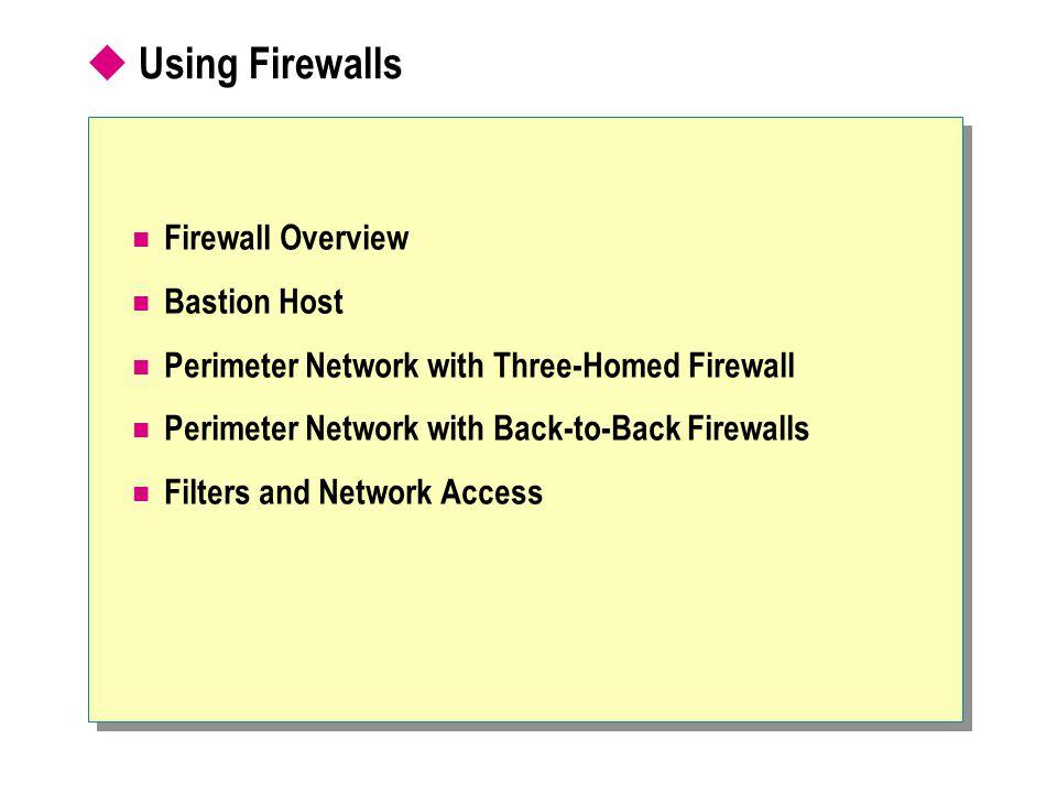 Using Firewalls Firewall Overview Bastion Host