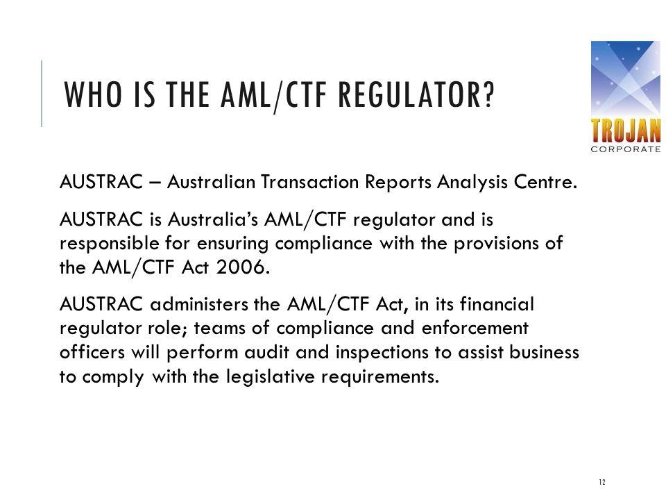 Who is the AML/CTF Regulator