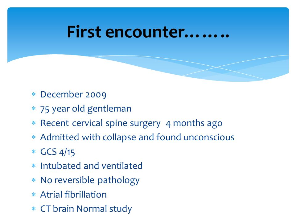First encounter…….. December 2009 75 year old gentleman
