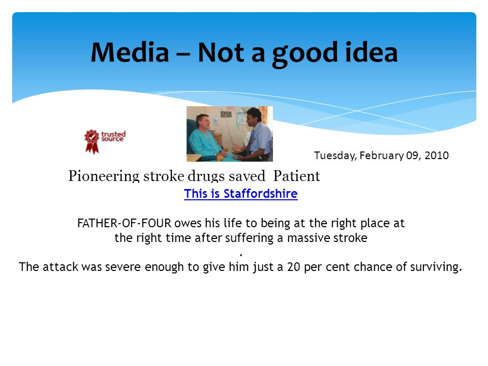 Media – Not a good idea Pioneering stroke drugs saved Patient