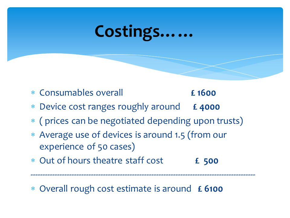 Costings…… Consumables overall £ 1600