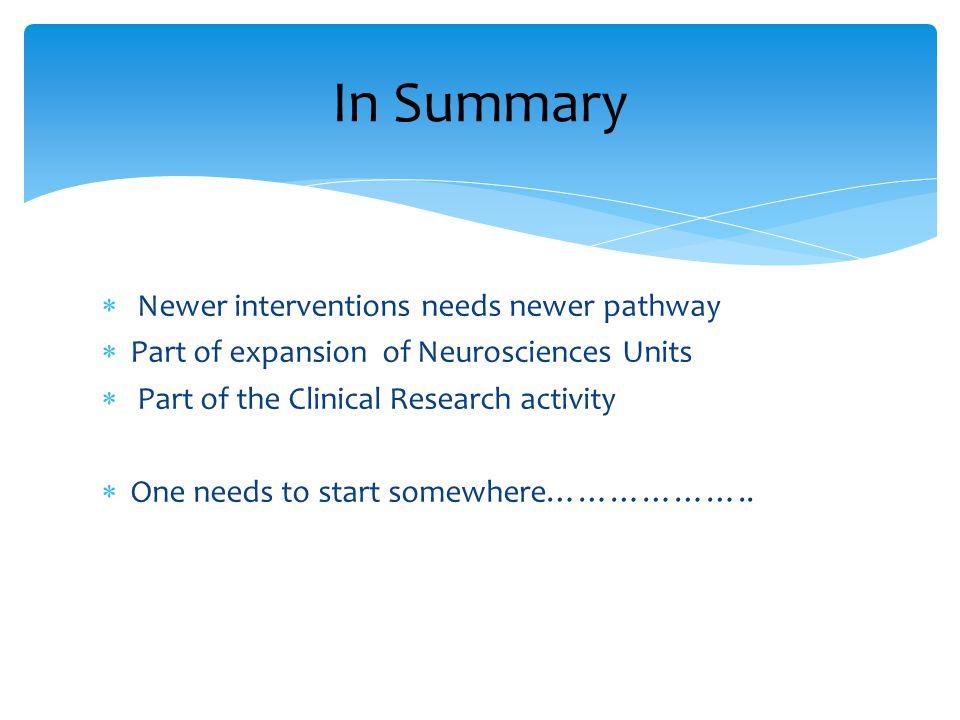 In Summary Newer interventions needs newer pathway