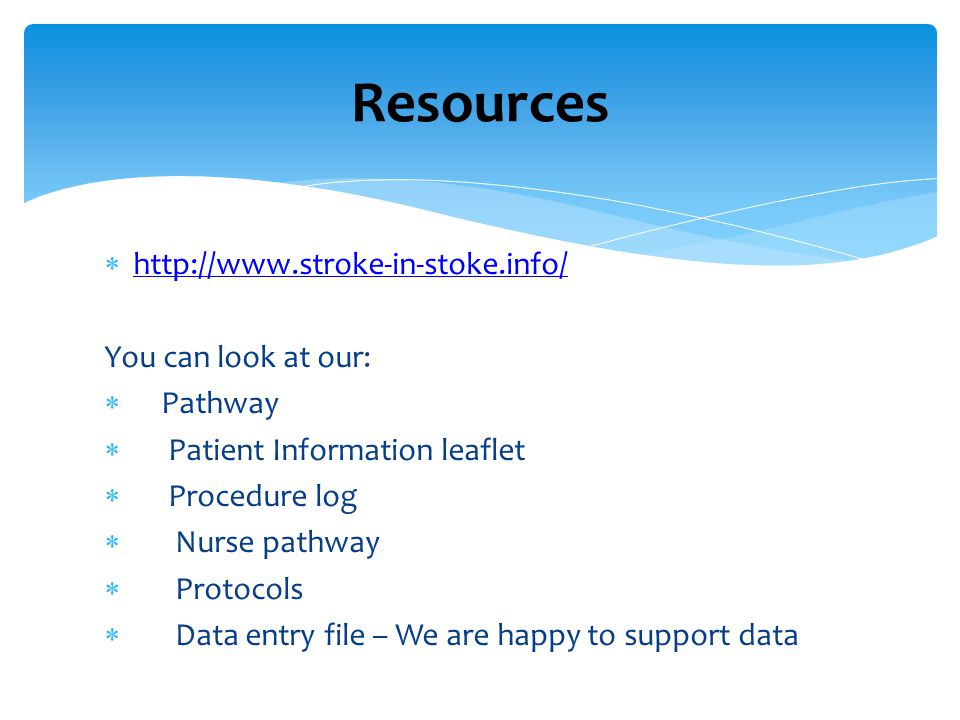 Resources http://www.stroke-in-stoke.info/ You can look at our: