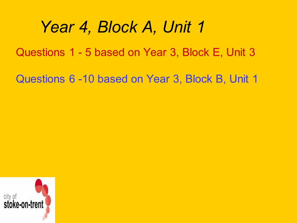 Councillors on Line Year 4, Block A, Unit 1. Questions 1 - 5 based on Year 3, Block E, Unit 3.