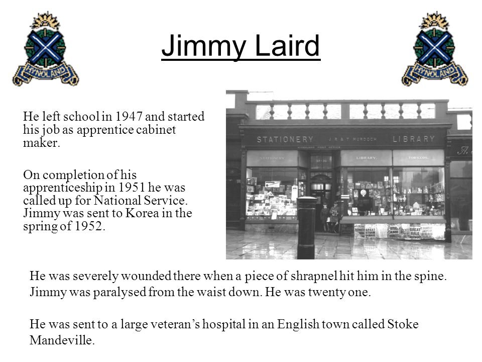 Jimmy Laird He left school in 1947 and started his job as apprentice cabinet maker.