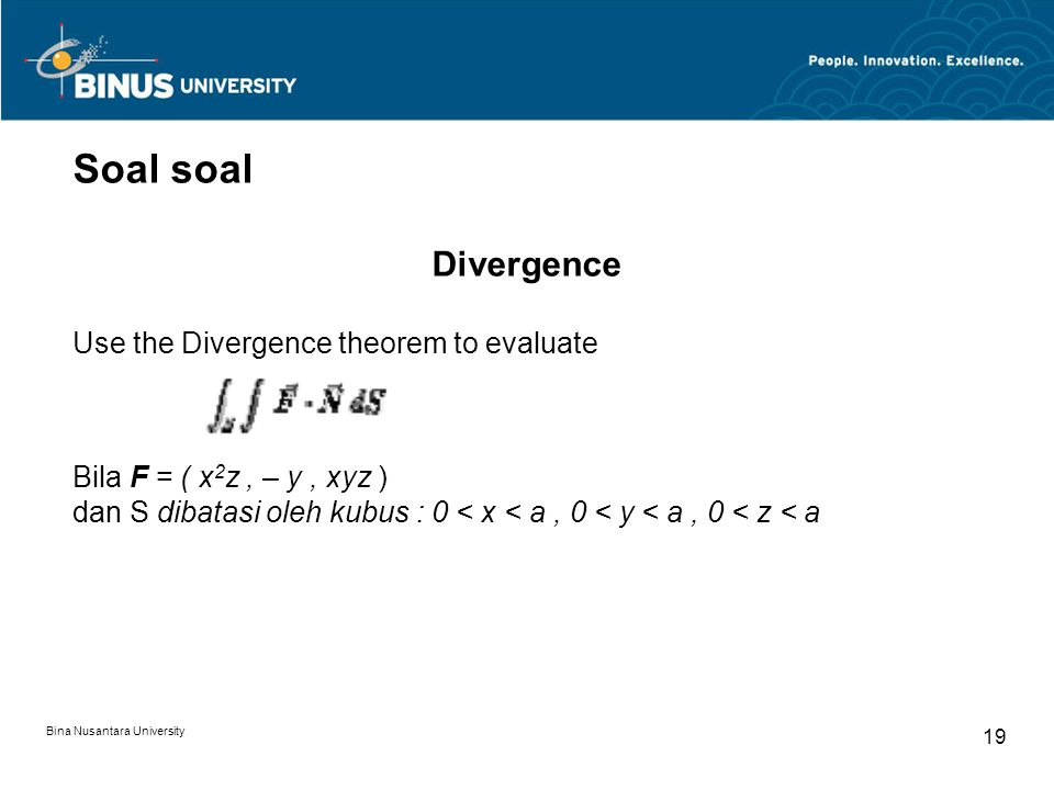 Soal soal Divergence Use the Divergence theorem to evaluate