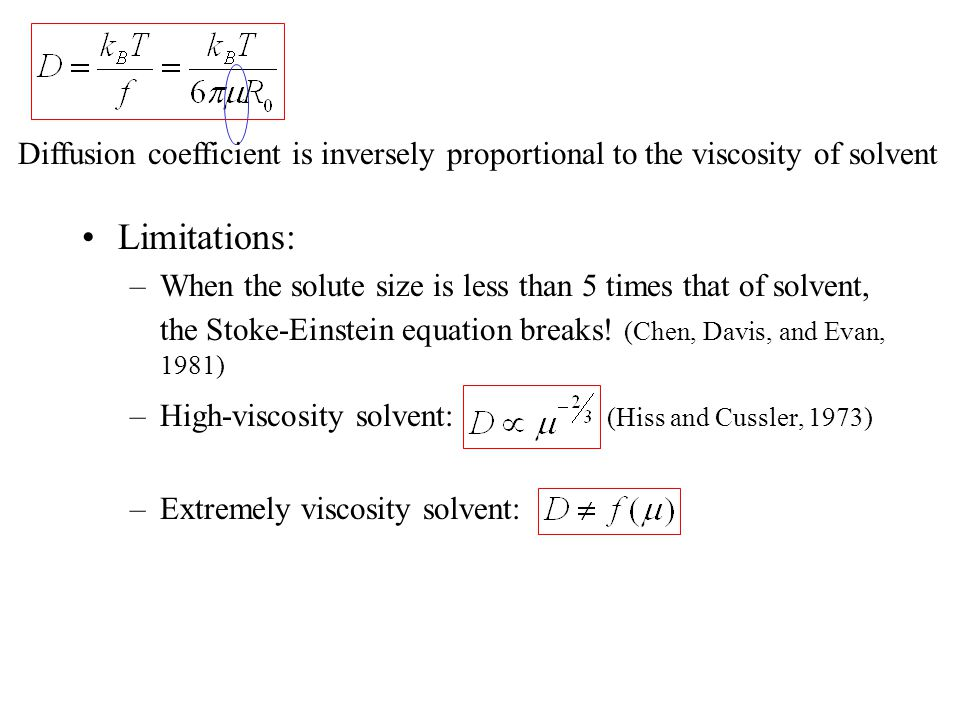 Diffusion coefficient is inversely proportional to the viscosity of solvent