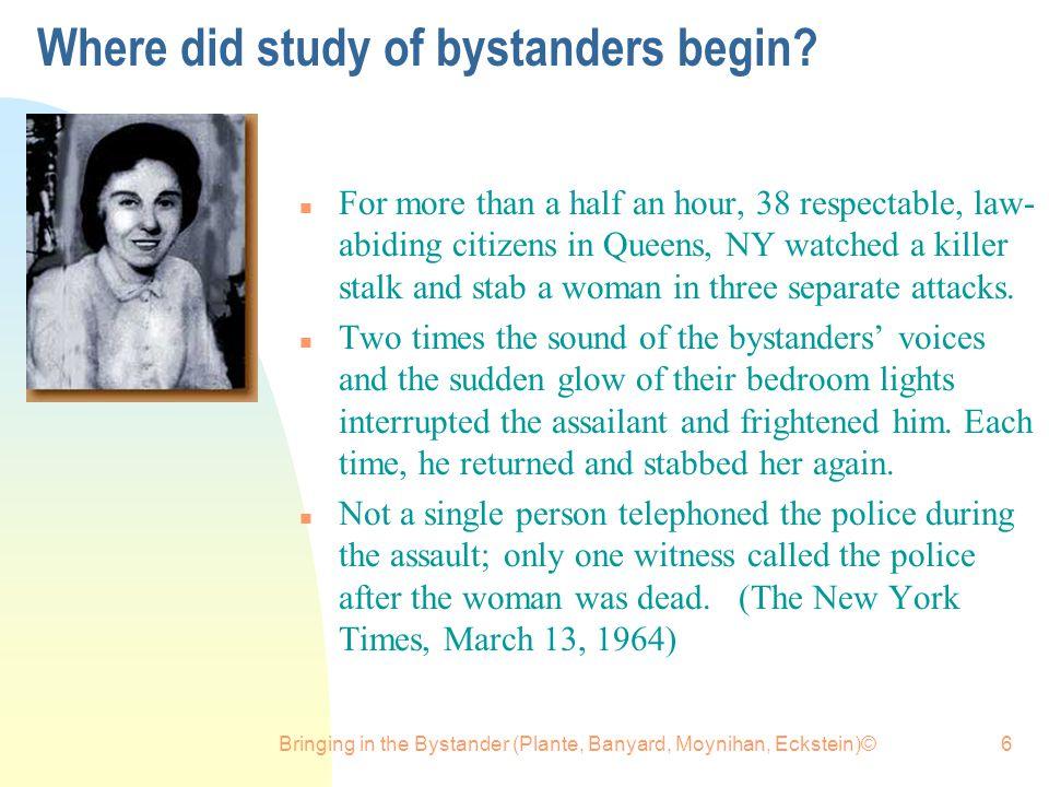 Where did study of bystanders begin
