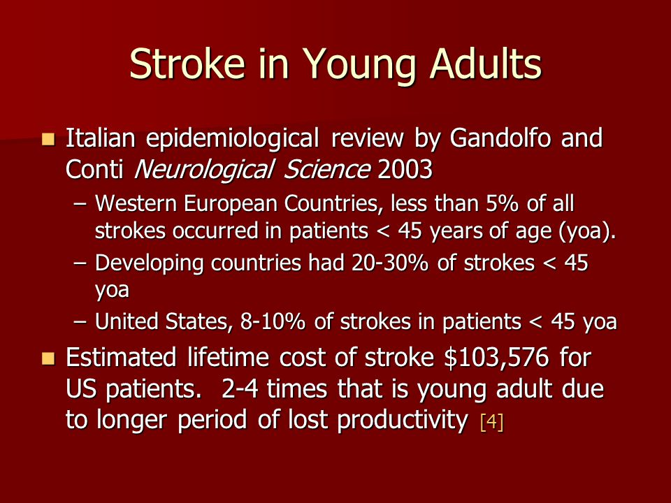 Stroke in Young Adults Italian epidemiological review by Gandolfo and Conti Neurological Science 2003.