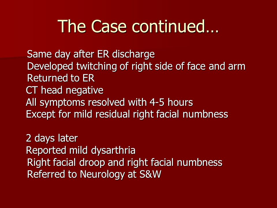 The Case continued… Same day after ER discharge