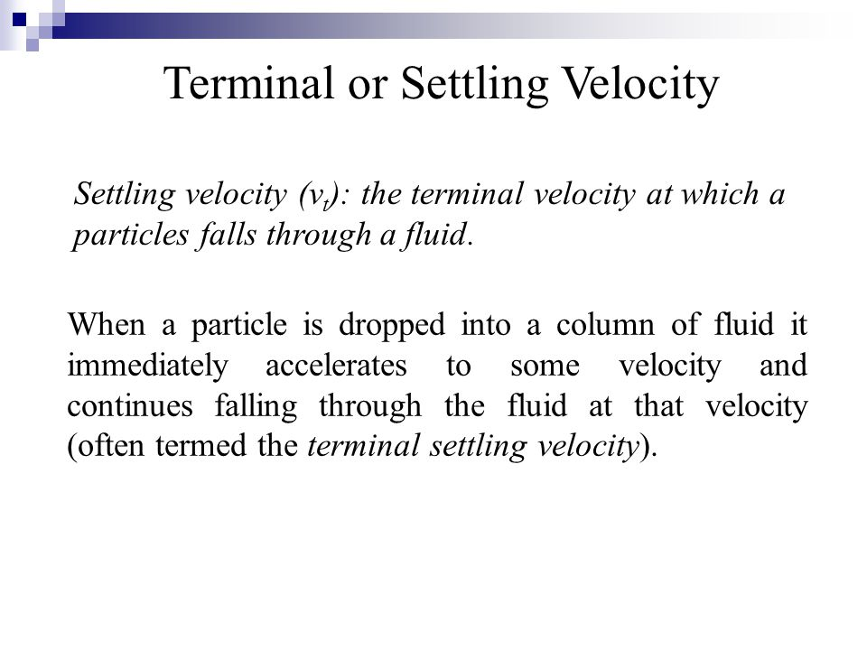 Terminal or Settling Velocity