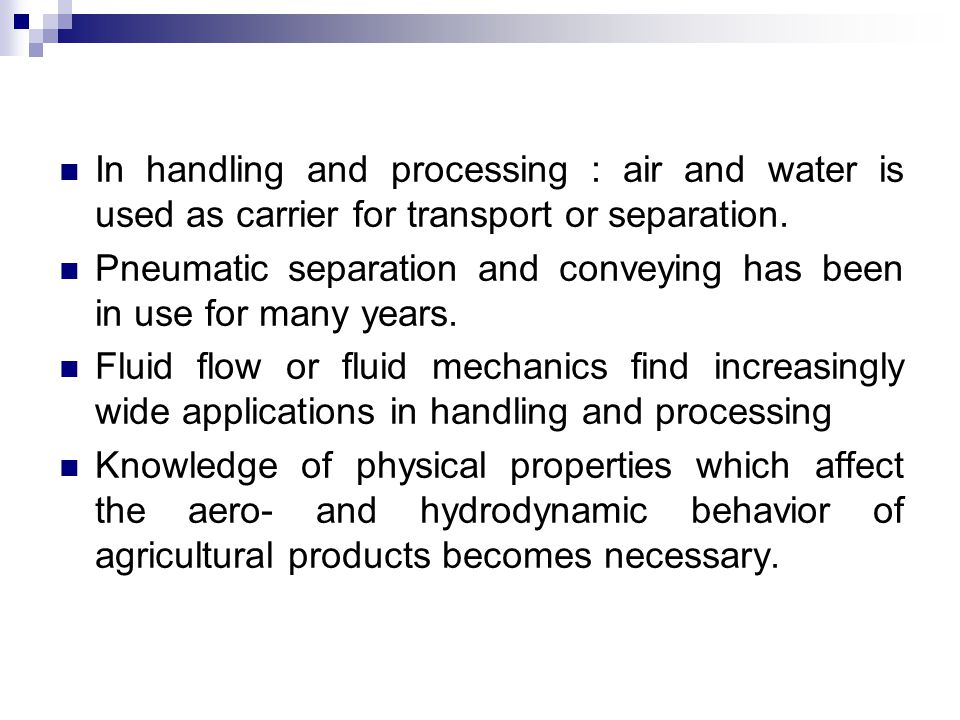 In handling and processing : air and water is used as carrier for transport or separation.