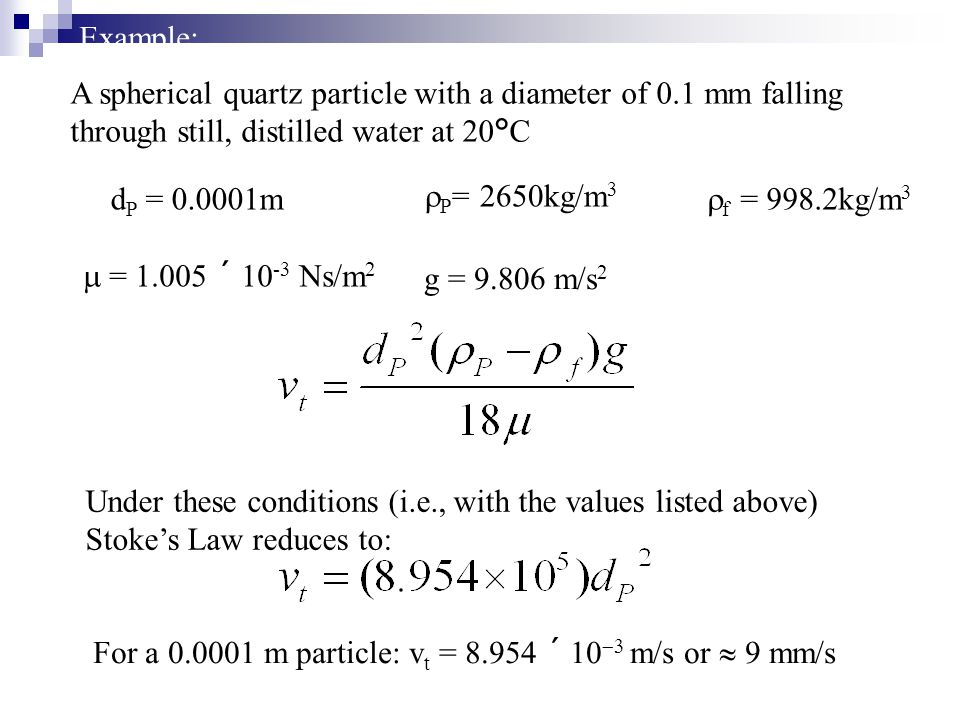 Example: A spherical quartz particle with a diameter of 0.1 mm falling through still, distilled water at 20°C.