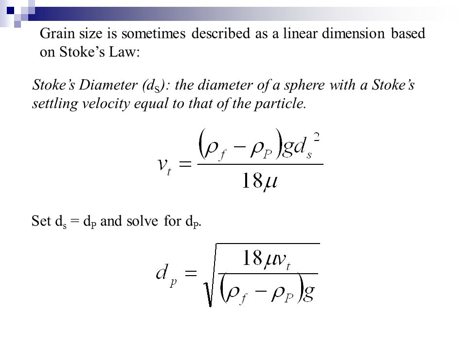 Grain size is sometimes described as a linear dimension based on Stoke's Law: