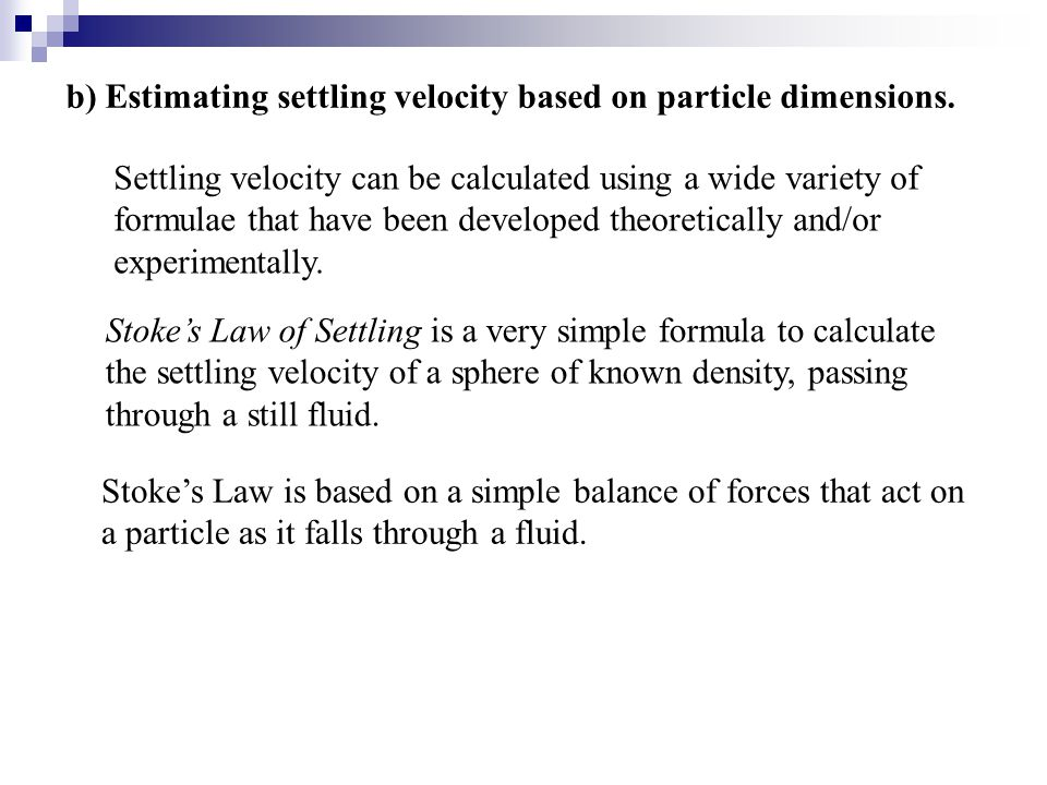 b) Estimating settling velocity based on particle dimensions.