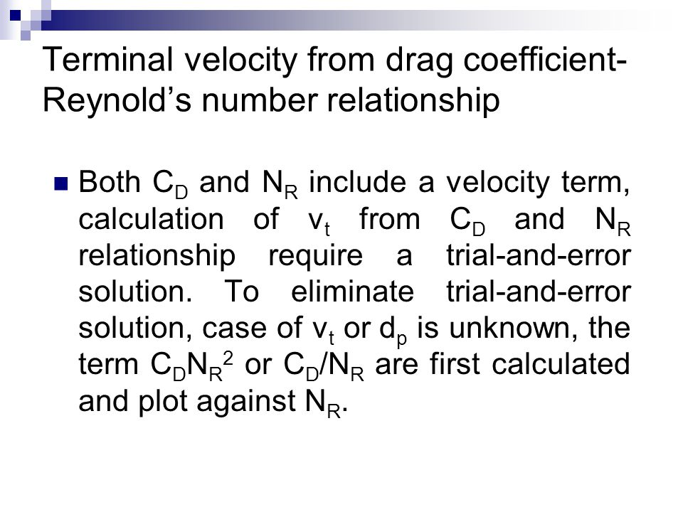 Terminal velocity from drag coefficient-Reynold's number relationship