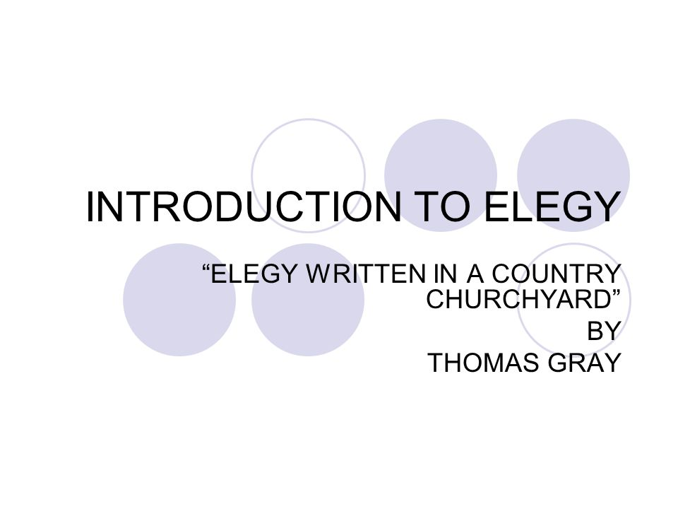 "elegy written in a coutry churchyard essay Free essay: thomas gray wrote ""elegy written in a country churchyard"" in 1742, shortly after the death of his close friend richard west who died from."