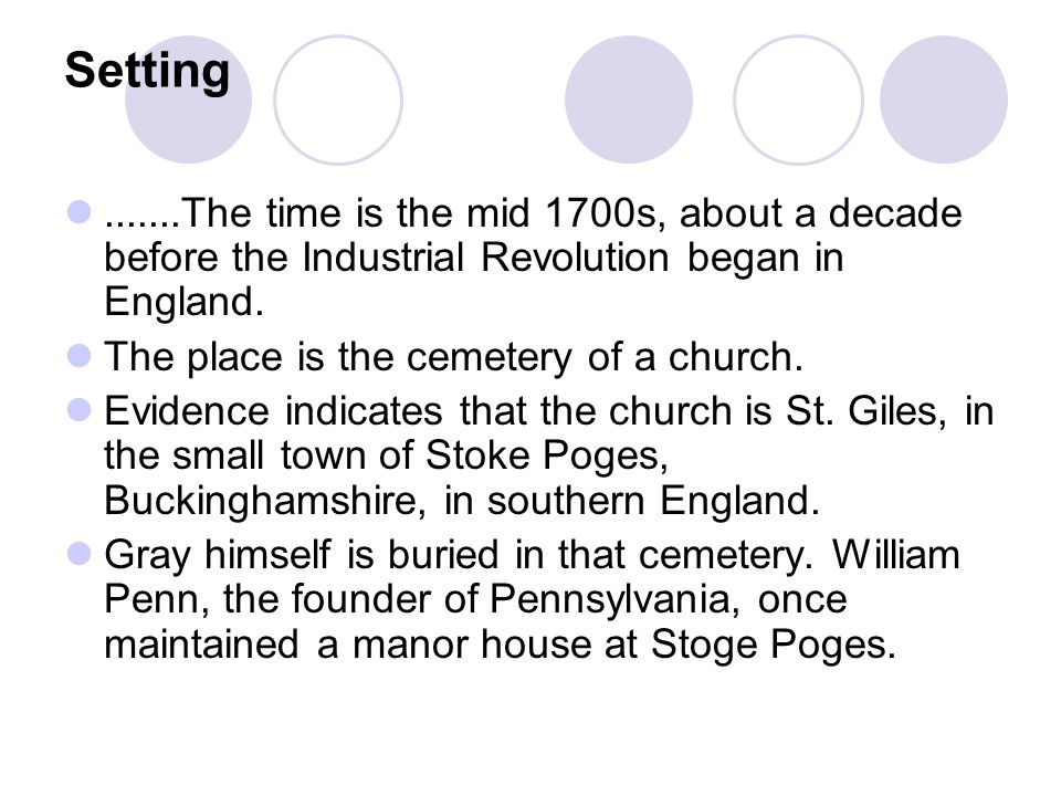 Setting .......The time is the mid 1700s, about a decade before the Industrial Revolution began in England.