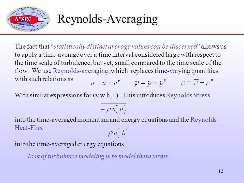 Reynolds-Averaging The fact that statistically distinct average values can be discerned allows us.