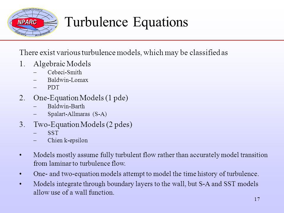 Turbulence Equations There exist various turbulence models, which may be classified as. Algebraic Models.