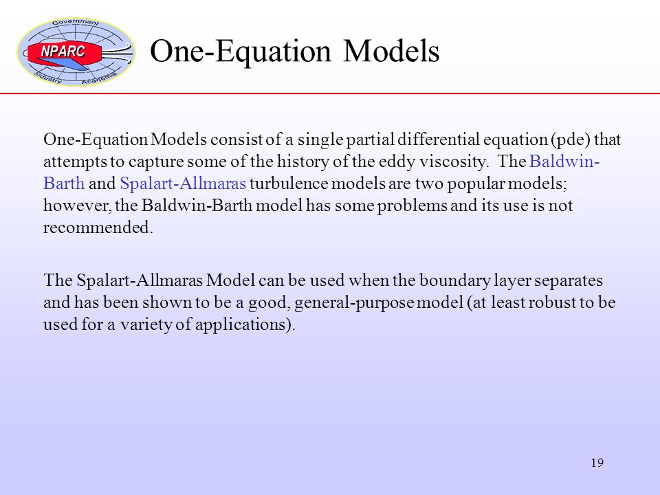 One-Equation Models One-Equation Models consist of a single partial differential equation (pde) that.