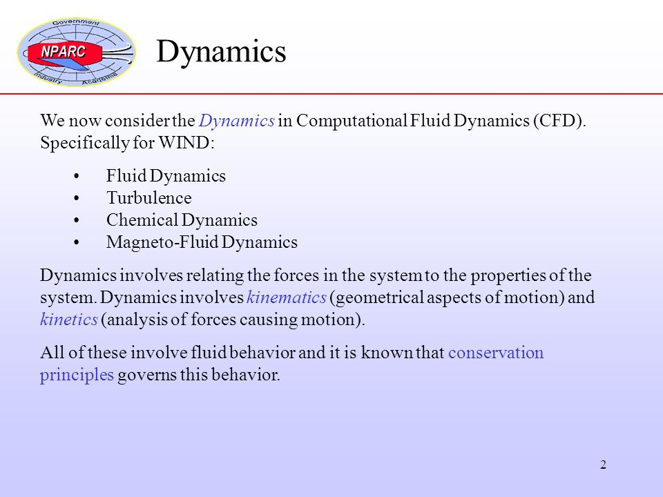 Dynamics We now consider the Dynamics in Computational Fluid Dynamics (CFD). Specifically for WIND: