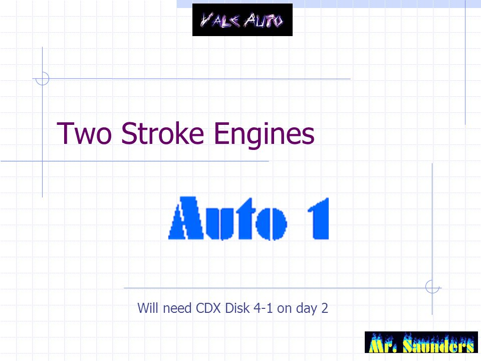 Two Stroke Engines Will need CDX Disk 4-1 on day 2