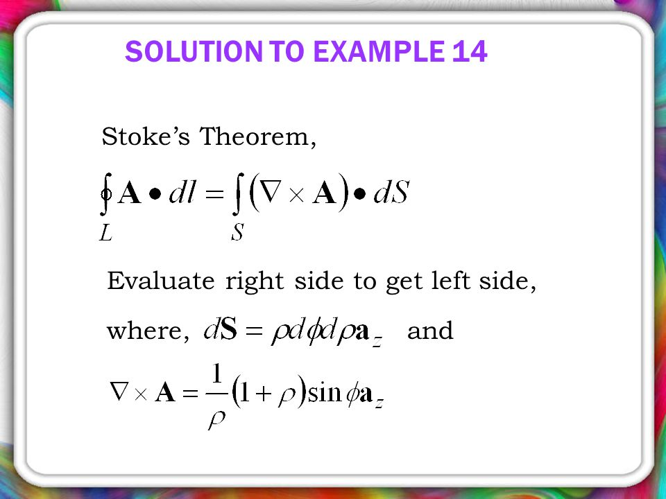 SOLUTION TO EXAMPLE 14 Stoke's Theorem,