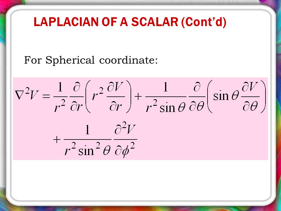 LAPLACIAN OF A SCALAR (Cont'd)