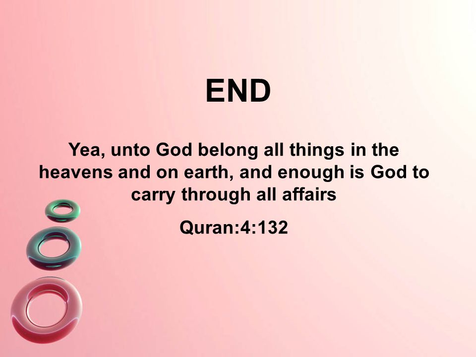 END Yea, unto God belong all things in the heavens and on earth, and enough is God to carry through all affairs.