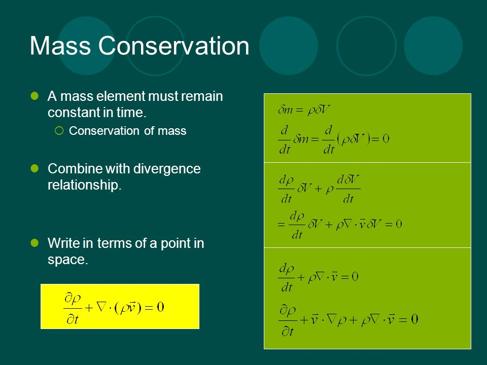 Mass Conservation A mass element must remain constant in time.