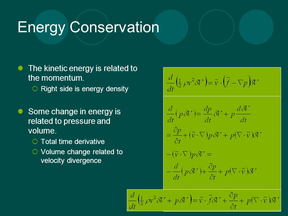 Energy Conservation The kinetic energy is related to the momentum.