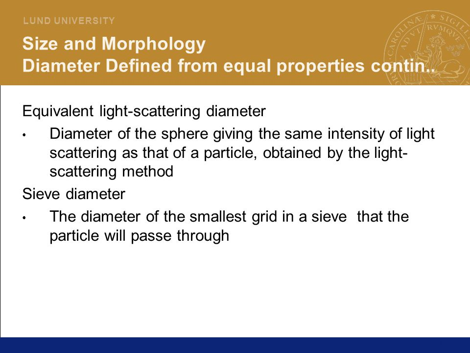 Size and Morphology Diameter Defined from equal properties contin..