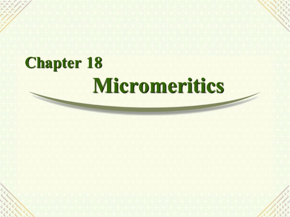 Chapter 18 Micromeritics